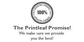Printleaf promises a 100% Satisfaction guarentee